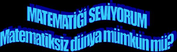 MATEMATİĞİ SEVİYORUM
