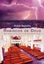 Lançado pela Editora Ágape o Livro Rabiscos de Deus de Aluisio Nogueira