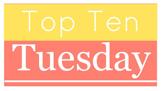 Top Ten Tuesday by The Broke and The Bookish