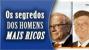 Segredos dos homens mais ricos do mundo