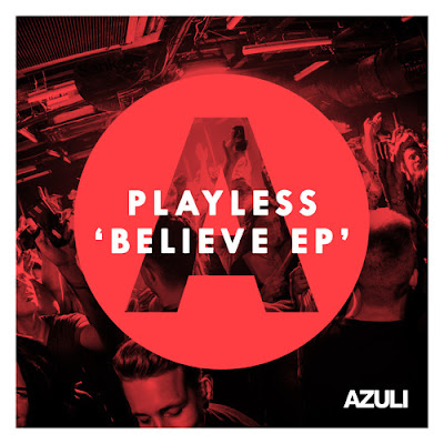 Playless - Believe EP