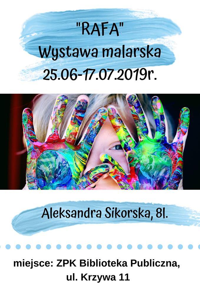 """""""Rafa"""" - wystawa prac Aleksandry Anny Sikorskiej"""