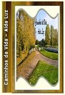 Caminhos da Vida           Aida Luz —  Livro Digital