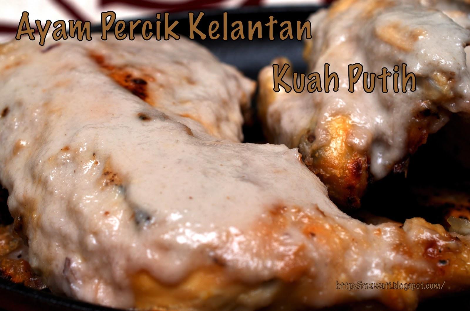 Wind Of Change Ayam Percik Kelantan Kuah Putih