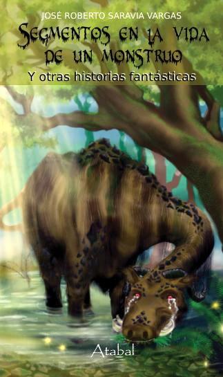 Segmentos el la vida de un monstruo y otras historias fantásticas (2da. edición)