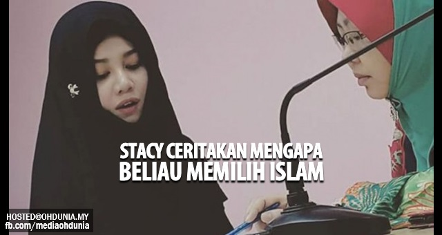 Stacy dedah punca sebenar beliau terbuka hati untuk memeluk Islam