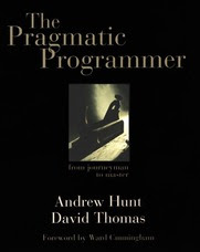 Book cover of: The Pragmatic Programmer: From Journeyman to Master, by Andrew Hunt and David Thomas