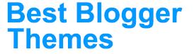 Best Blogger Themes