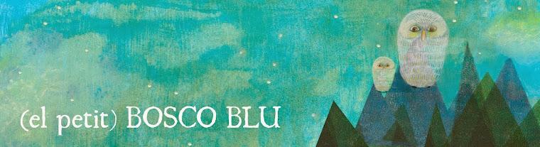 (el petit) Bosco Blu