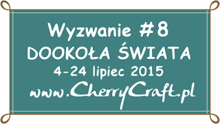 http://cherrycraftpl.blogspot.com/2015/07/wyzwanie-8-dookoa-swiata.html