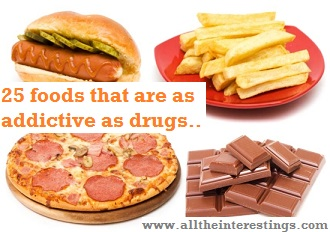 25 foods that are as addictive as drugs | 25 foods that our brain gets addicted to, fast food addiction, junk food addiction, Fatty Foods Addictive, most addictive foods