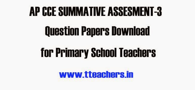 AP CCE Summative-III/SA-3 Model Papers,PS CCE SA-III Question Papers,CCE Summative-III Model Papers 2014-15 || AP Summative-III Exams Question Papers,Primary School cce annual question papers download,CCE Summative-III Model Papers 2014-15 || AP Summative-III Exams Question Papers, S-3 Model Question Papers, Class Wise and Subject Wise Model Papers for Summative-III Exams in AP