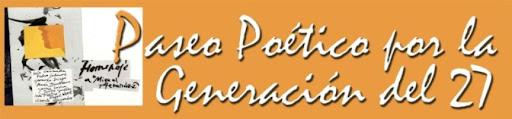 PASEO POÉTICO POR LA GENERACIÓN DEL 27