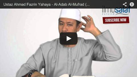 Ustaz Ahmad Fazrin Yahaya – Al-Adab Al-Mufrad ( siri 8 )