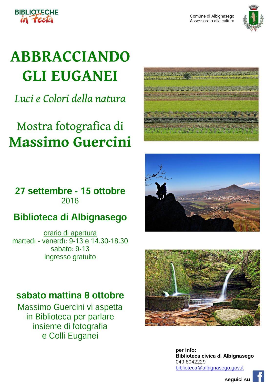 """Mostra fotografica """"ABBRACCIANDO GLI EUGANEI"""" - Biblioteca di Albignasego - 27/09 -15/10/2016"""