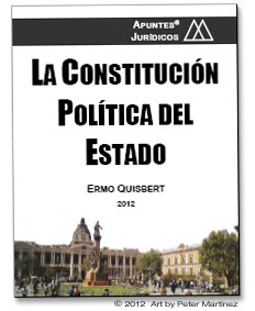 QUISBERT, Ermo, 'La Constitución Política Del Estado', La Paz, Bolivia: Apuntes Jurídicos, 2010, 24 paginas, PDF 376 KB