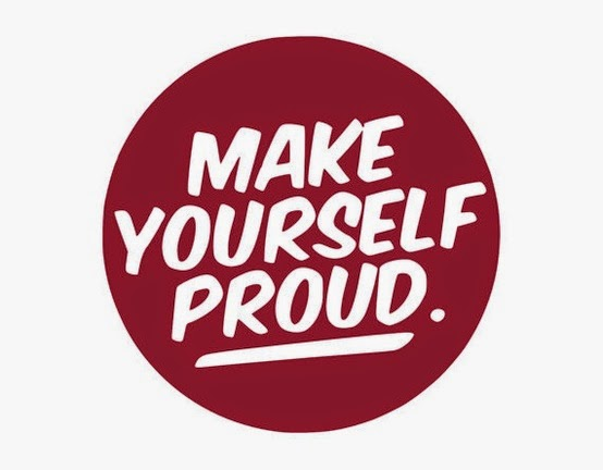 make yourself proud, pride, proud