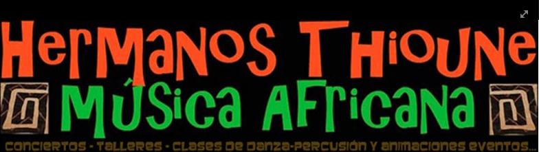 - HERMANOS THIOUNE - Conciertos, Talleres de Danza y Percusión Africana. Canarias-Senegal.