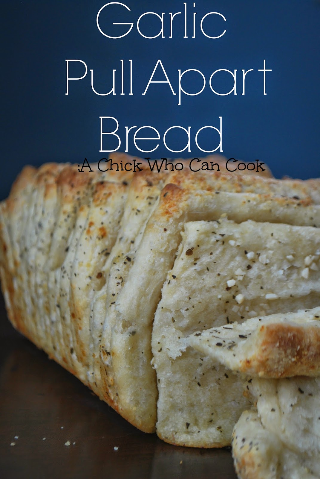 A Chick Who Can Cook: Garlic Pull Apart Bread