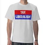 TAX LIBERALISM!