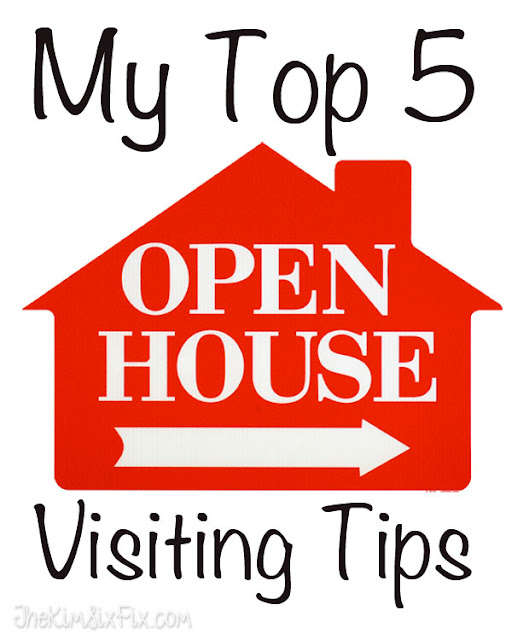 top 5 open house visiting tips the kim six fix