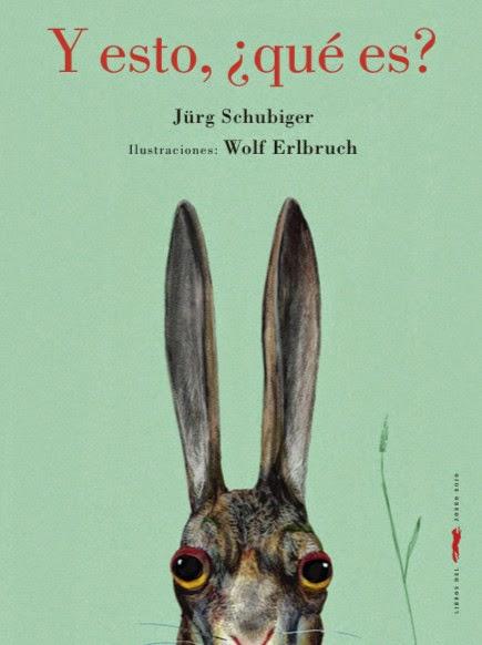 Y esto, ¿qué es? - Jürg Schubiger - Wolf Erlbruch
