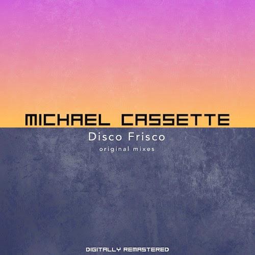 Michael Cassette - Disco Frisco
