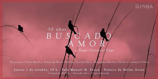 """Conmemoran 50 años de """"Buscado amor"""" de Hugo Gutiérrez Vega en el Palacio de Bellas Artes"""