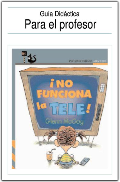 http://www.primerodecarlos.com/SEGUNDO_PRIMARIA/febrero/TELE/guia_didactica/cuaderno_no_funciona_la_tele/index.html