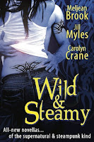 Wild & Steamy by Meljean Brooks, Jill Myles, Carolyn Crane