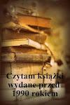 Czytam książki wydane przed rokiem 1990