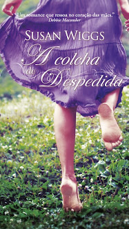 * Lanamento: A Colcha de Despedida, Susan Wiggs
