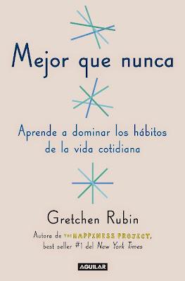 LIBRO - Mejor que nunca  Aprende a dominar los hábitos de la vida cotidiana  Gretchen Rubin (Aguilar - 30 junio 2015)  AUTOAYUDA | Edición papel & ebook kindle  Comprar en Amazon.es: