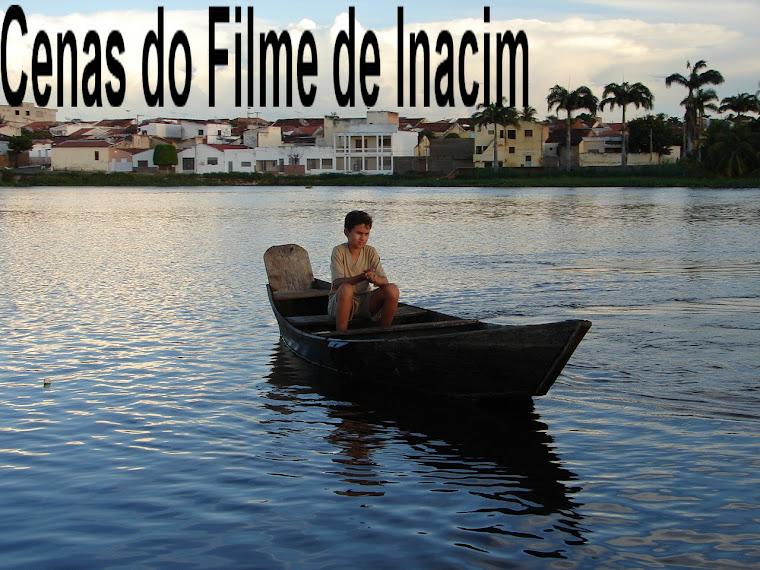 CENAS  DO FILME DE INACIM
