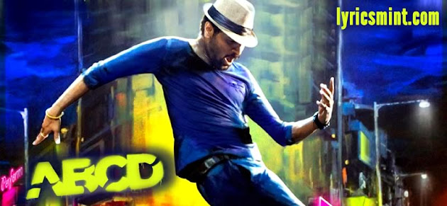 Any Body Can Dance (ABCD) Songs Lyrics