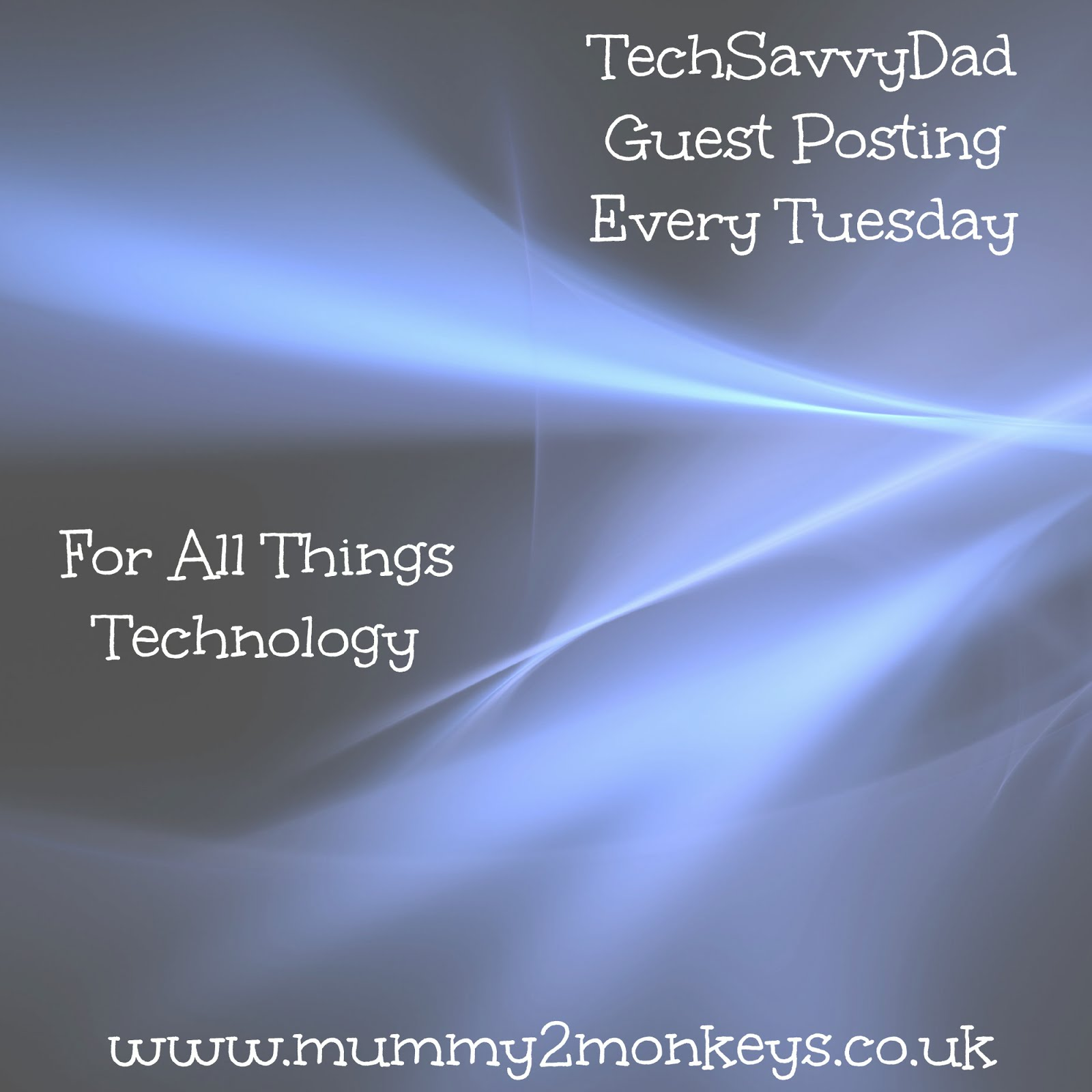 TechSavvyDad Tuesday