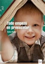 http://www.editorialcirculorojo.es/publicaciones/c%C3%ADrculo-rojo-investigaci%C3%B3n-iii/todo-empez%C3%B3-en-preescolar/