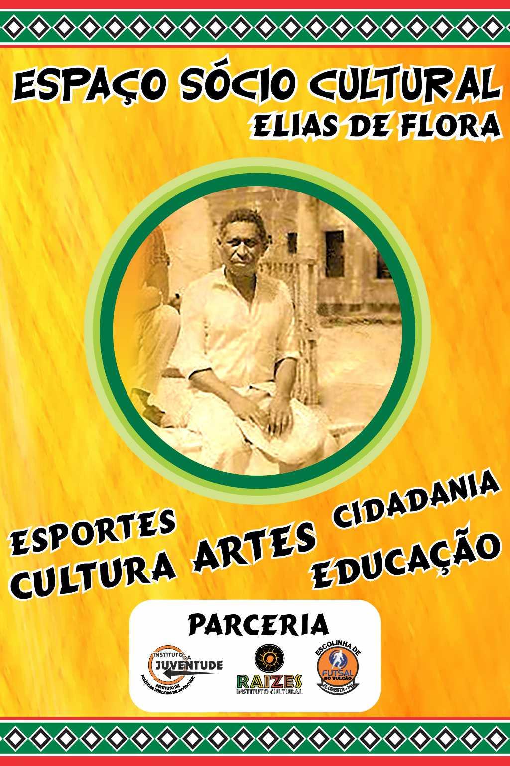 ESPAÇO SÓCIO CULTURAL ELIAS DE FLORA