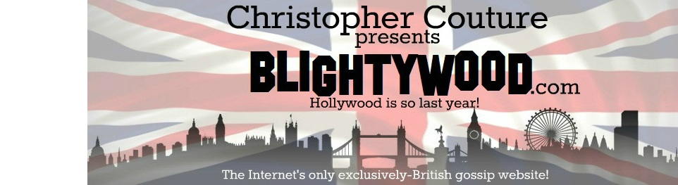 Christopher Couture's Blightywood | The Internet's Only Exclusively-British Celebrity Gossip Site!
