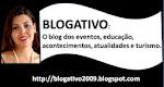 VEJA TAMBÉM => O BLOGATIVO: O blog dos eventos, educação, acontecimentos, atualidades e turismo.