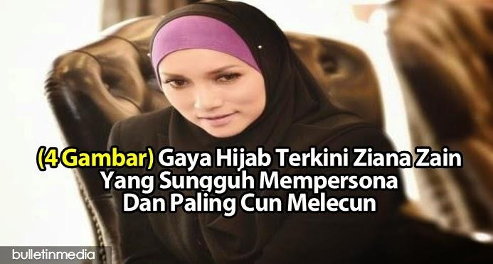(4 Gambar) Gaya Hijab Terkini Ziana Zain Yang Sungguh Mempersona Dan Paling Cun Melecun