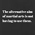 the alternative aim of martial arts