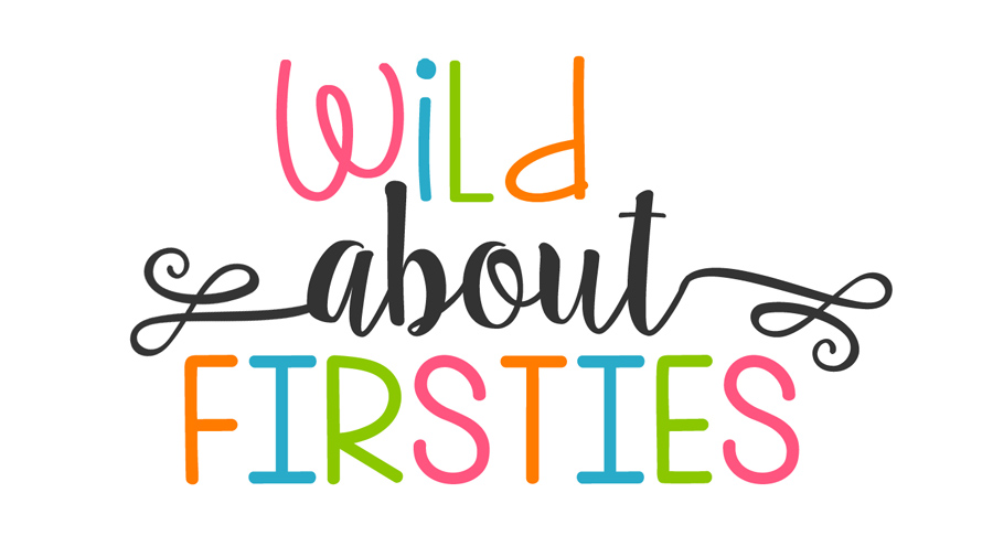 Wild About Firsties!