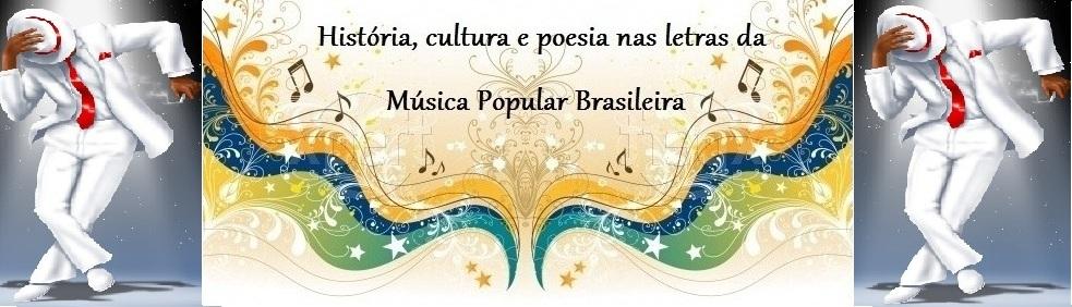História, cultura e poesia nas letras da Música Popular Brasileira