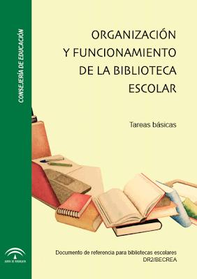 Organización y funcionamiento de la Biblioteca escolar