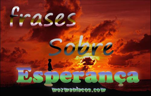 Frases Sobre Esperança