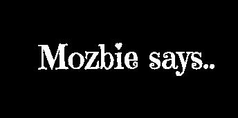 Mozbie says..