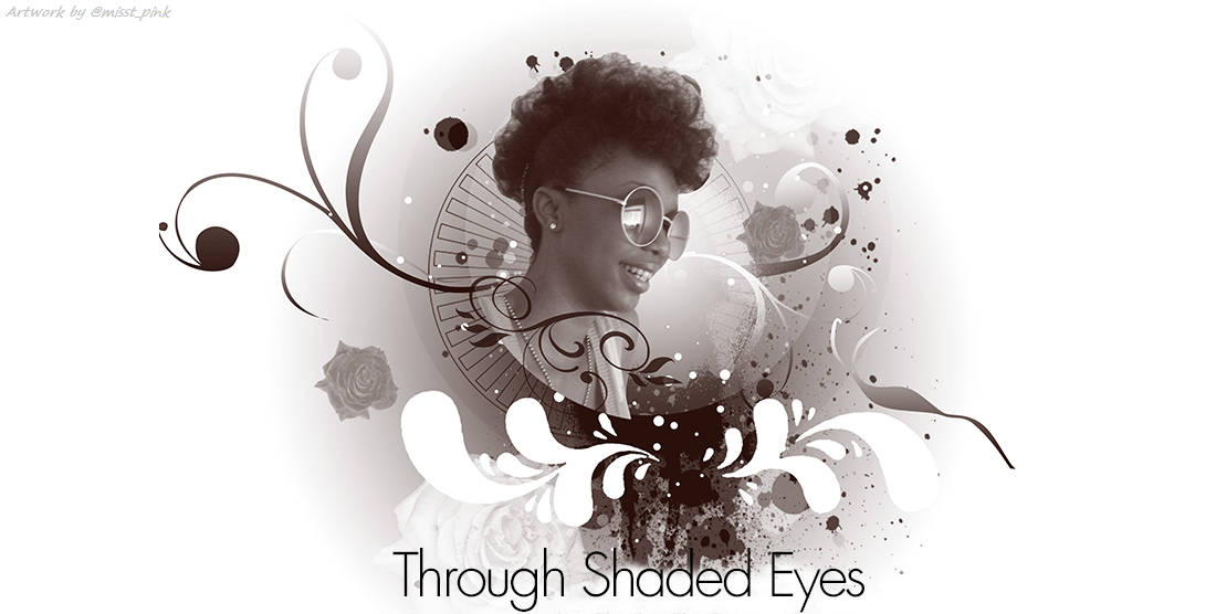 Through Shaded Eyes