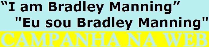 I am Bradley Manning, Eu sou Bradley Manning