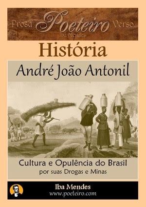 Cultura e Opulência do Brasil por suas Drogas e Minas, de André João Antonil (PDF GRATIS)